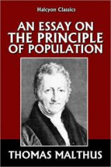 """An 18th-century British philosopher and economist famous for his ideas about population growth.Malthus' population theories were outlined in his book, """"An Essay on the Principle of Population"""", first published in 1798."""
