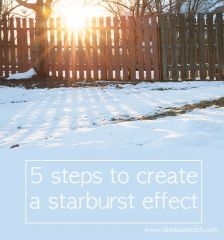 Starburst - seehttps://clickitupanotch.com/5-steps-to-creating-a-starburst-effect-day-or-night/