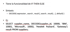DECODE DECODE( expression , search , result [, search , result]... [, default] )
