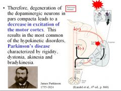 Dopaminergic neurons are responsible for disinhibiting the thalamus, thus facilitating movements initiated in the cortex. Deletion of these pathways thus results in a decrease in excitation of the motor cortex, resulting in rigidity, dystonia, akinesia, a