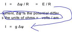 where I is the current, (fork thingy) is the potential difference, often symbolized as E or V, and R is the resistance.  where g = 1 / R is the conductance.  The SI unit for conductance is the siemen =   amp / volt