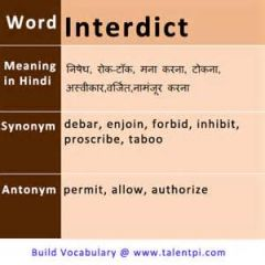 INTERDICT-TO FORBID; PROHIBIT; TO CONFRONT AND HALT THE ACTIVITIES, ADVANCE, OR ENTRY OF
