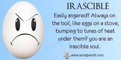 IRASCIBLE-EASILY ANGERED