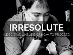 IRRESOLUTE-UNSURE OF HOW TO ACT; WEAK